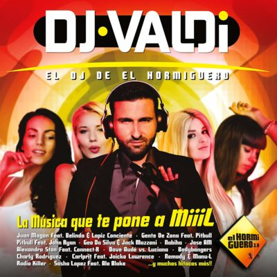DJ Valdi – El DJ De El Hormiguero