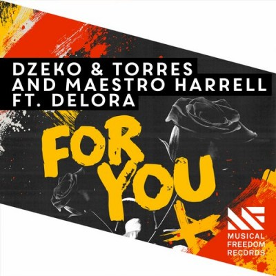 Dzeko And Torres And Maestro Harrell Feat. Delora – For You