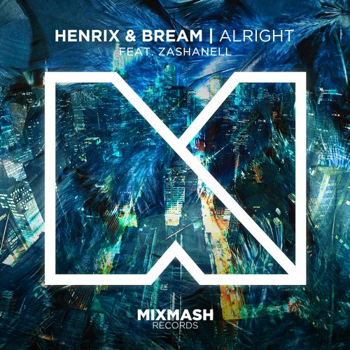 Henrix And Bream Feat. Zashanell – Alright