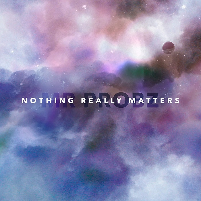 Mr. Probz – Nothing Really Matters