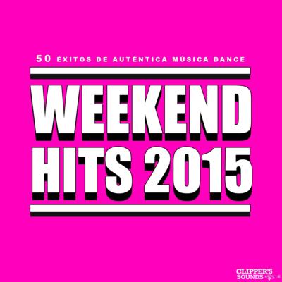 Weekend Hits 2015