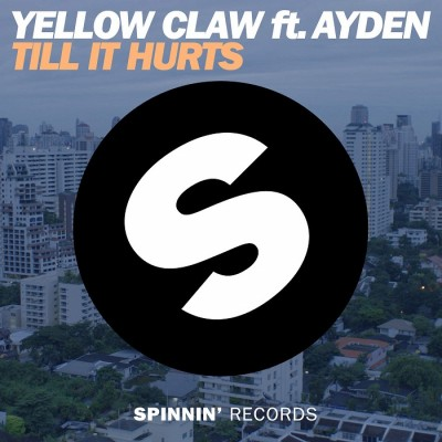 Yellow Claw Feat. Ayden – Till It Hurts
