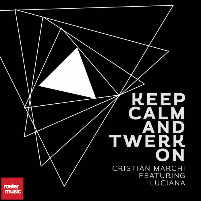 Cristian Marchi Feat. Luciana – Keep Calm And Twerk On