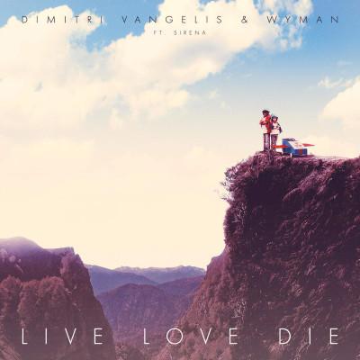 Dimitri Vangelis And Wyman Feat. Sirena – Live Love Die