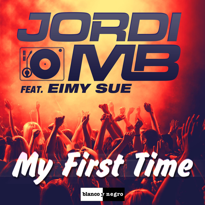 Jordi MB Feat. Eimy Sue – My First Time