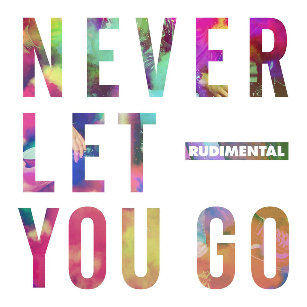 Rudimental – Never Let You Go