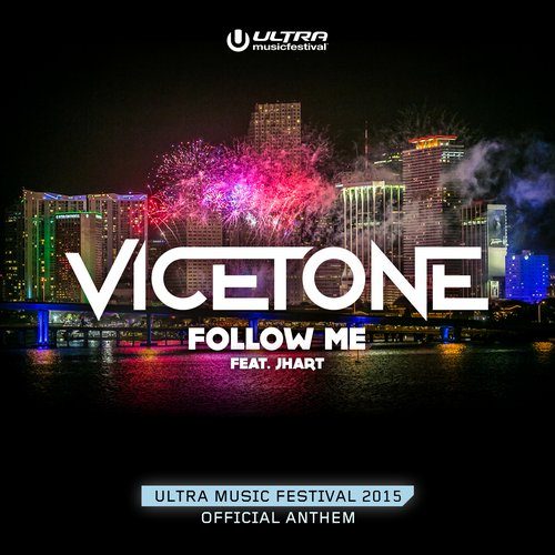 Vicetone Feat. JHart – Follow Me