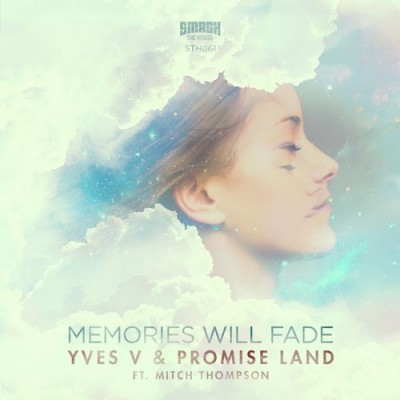 Yves V And Promise Land Feat. Mitch Thompson – Memories Will Fade