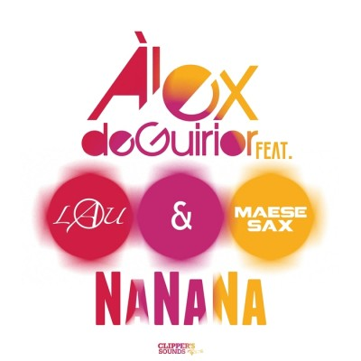 Àlex De Guirior Feat. Lau And Maese Sax – NaNaNa