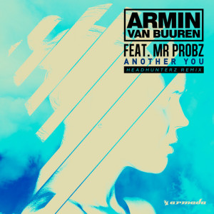 Armin Van Buuren Mr. Probz Another You Headhunterz Remix