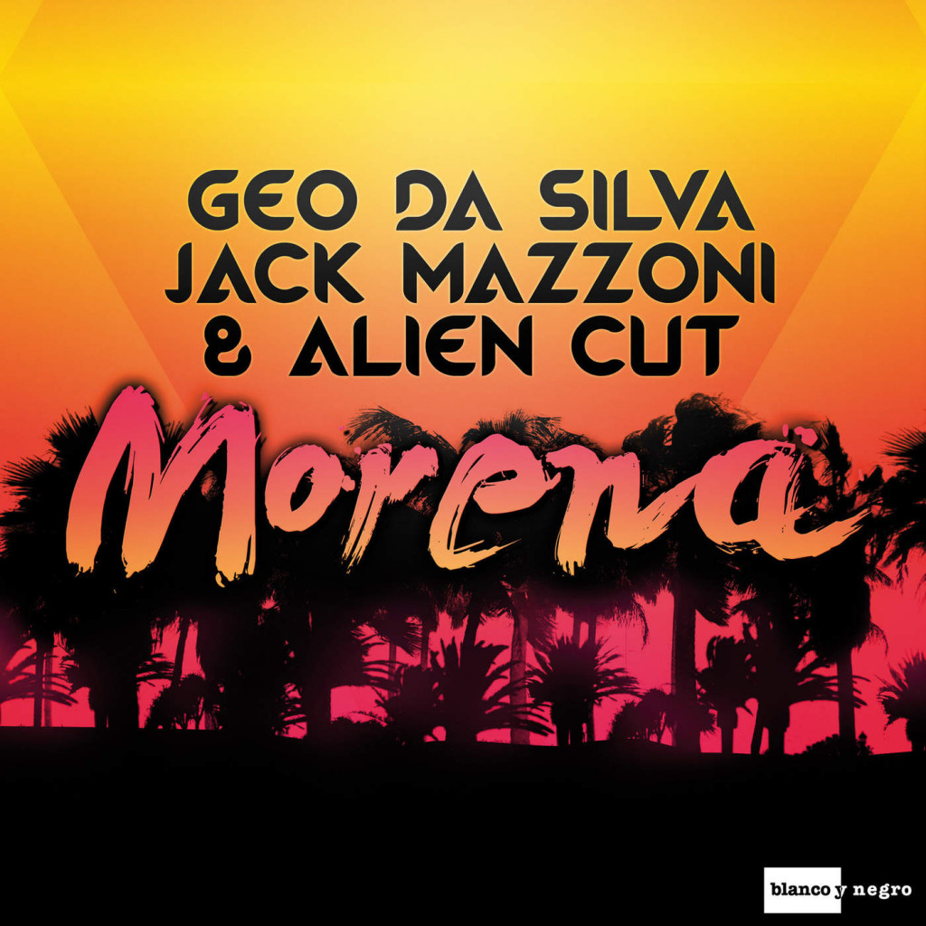 Geo Da Silva, Jack Mazzoni And Alien Cut – Morena