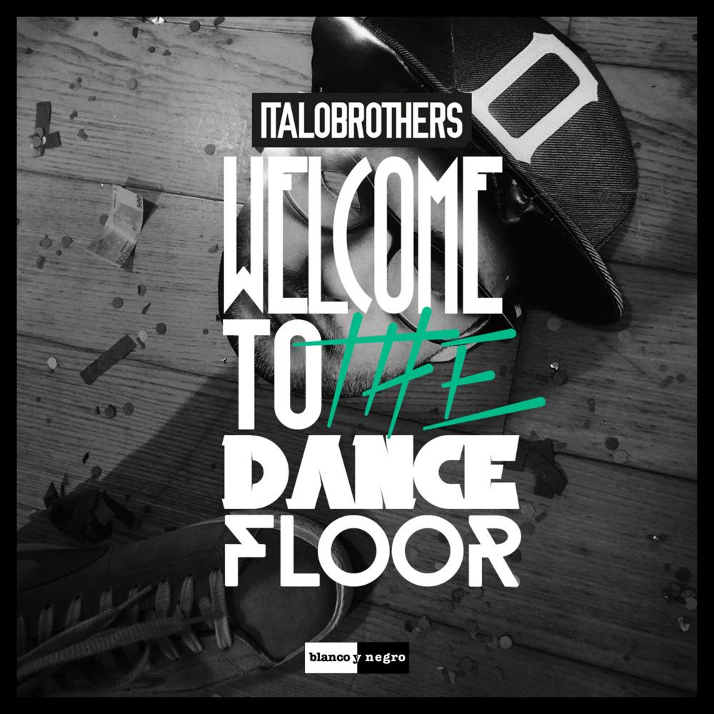Italobrothers – Welcome To The Dancefloor
