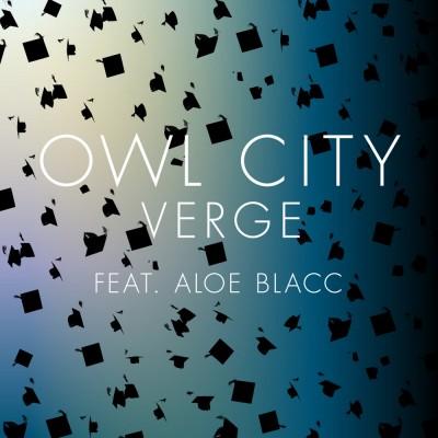 Owl City Feat. Aloe Blacc – Verge