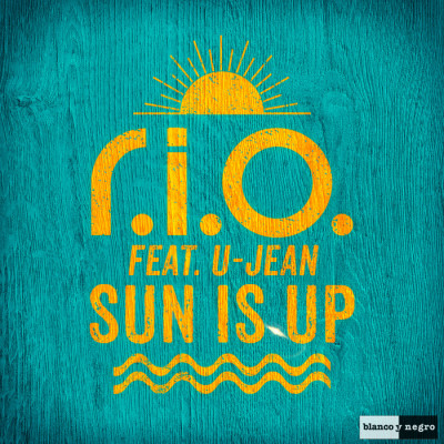 R.I.O. Feat. U-Jean – Sun Is Up