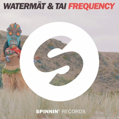 Watermät And Tai – Frequency