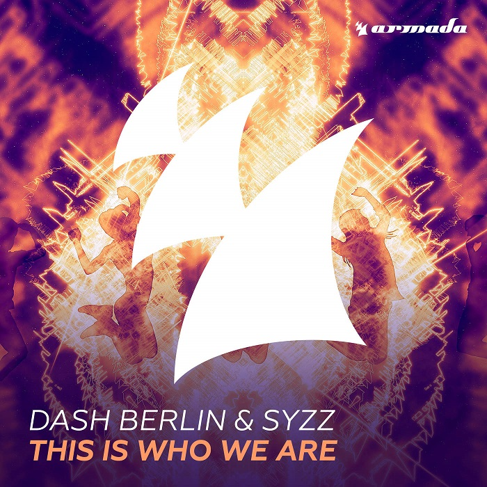 Dash Berlin And Syzz – This Is Who We Are