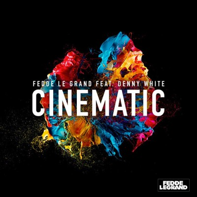 Fedde Le Grand Feat. Denny White – Cinematic