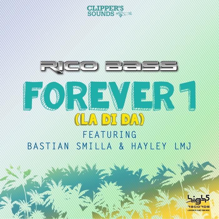 Rico Bass Feat. Bastian Smilla And Hayley LMJ – Forever 1 [La Di Da]