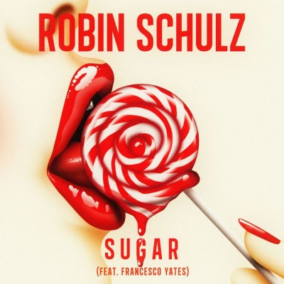 Robin Schulz Feat. Francesco Yates – Sugar