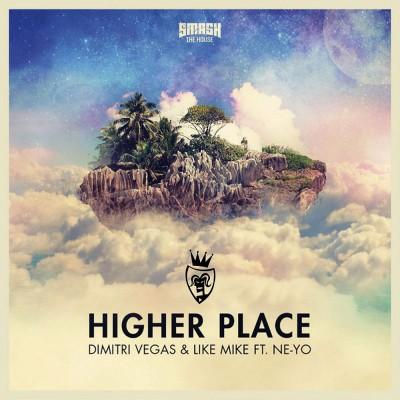 Dimitri Vegas And Like Mike Feat. Ne-Yo – Higher Place