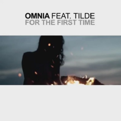 Omnia Feat. Tilde – For The First Time