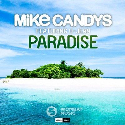 Mike Candys Feat. U-Jean – Paradise