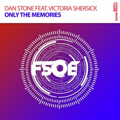 Dan Stone Feat. Victoria Shersick – Only The Memories