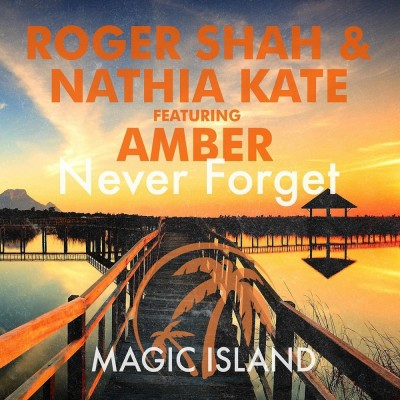 Roger Shah And Nathia Kate Feat. Amber – Never Forget