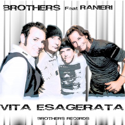 Brothers Feat. Ranieri – Vita Esagerata