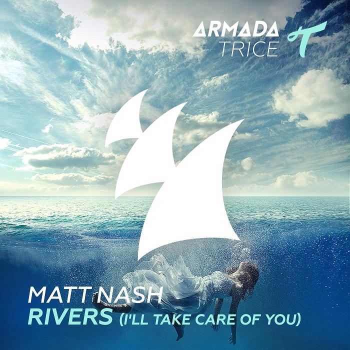 Matt Nash – Rivers [I'll Take Care Of You]