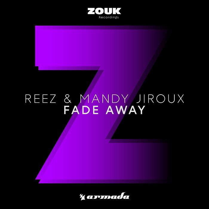 Reez And Mandy Jiroux – Fade Away