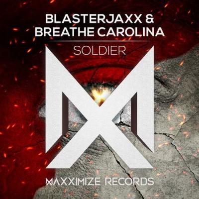 Blasterjaxx And Breathe Carolina – Soldier