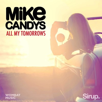 Mike Candys – All My Tomorrows