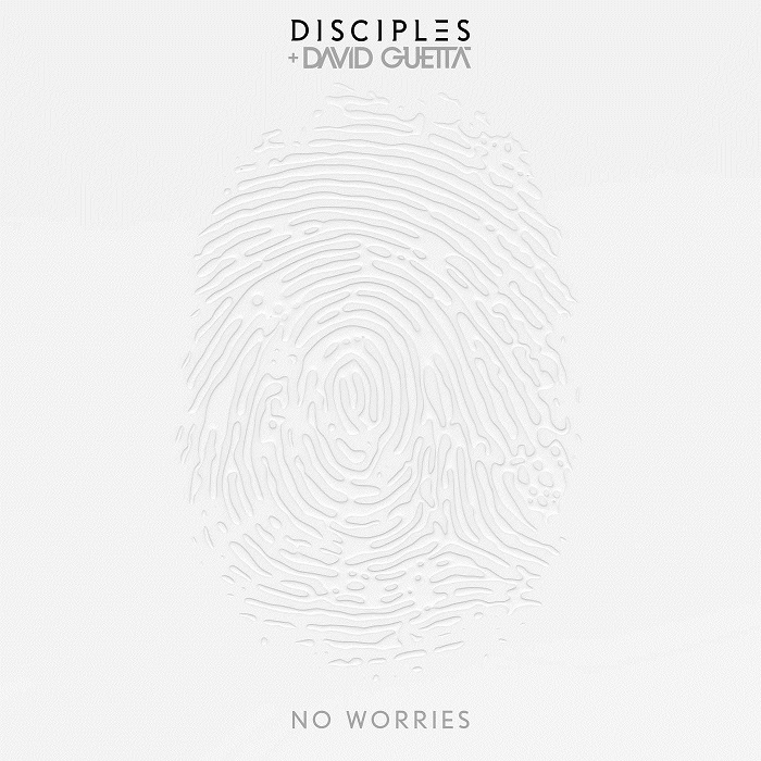 Disciples And David Guetta – No Worries