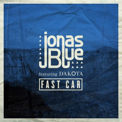 Jonas Blue Feat. Dakota – Fast Car