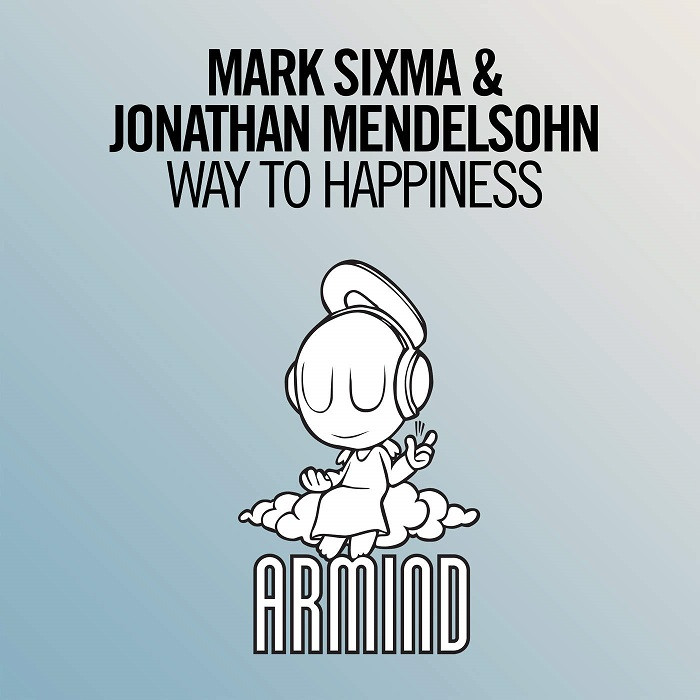 Mark Sixma And Jonathan Mendelsohn – Way To Happiness