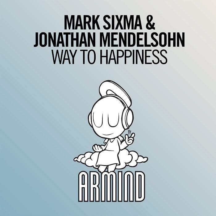 Mark Sixma And Jonathan Mendelsohn – Way To Happiness