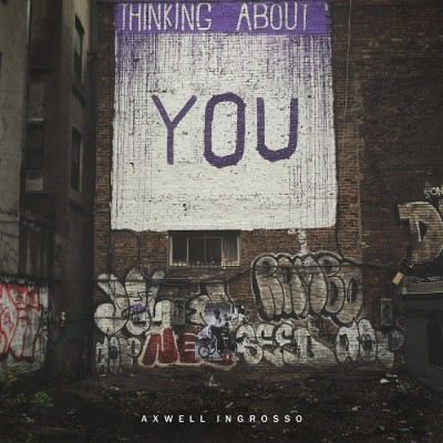 Axwell And Ingrosso – Thinking About You