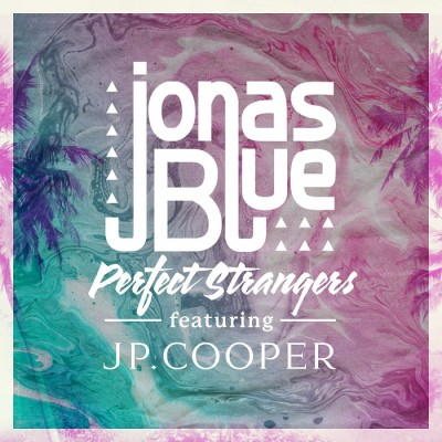 Jonas Blue Feat. JP Cooper – Perfect Strangers