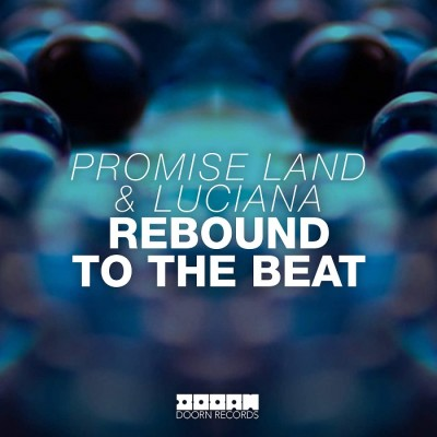 Promise Land And Luciana – Rebound To The Beat