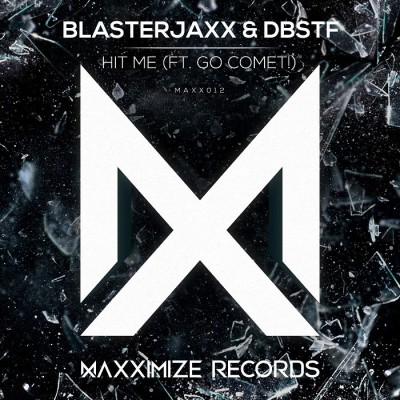 Blasterjaxx And DBSTF Feat. Go Comet! – Hit Me