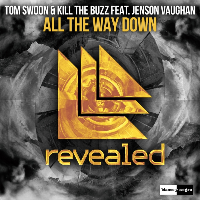 Tom Swoon And Kill The Buzz Feat. Jenson Vaughan – All The Way Down