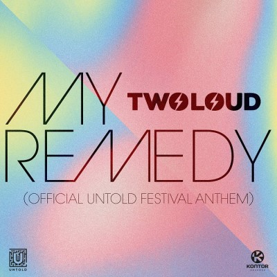 Twoloud – My Remedy [Official Untold Festival Anthem]