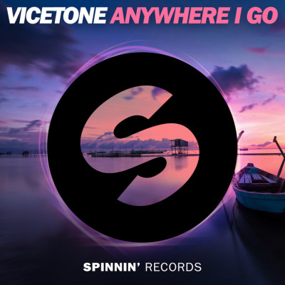 Vicetone – Anywhere I Go