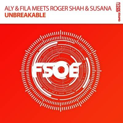 Aly And Fila Meets Roger Shah And Susana – Unbreakable