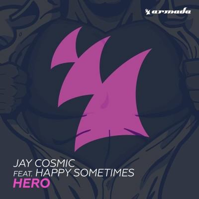 Jay Cosmic Feat. Happy Sometimes – Hero