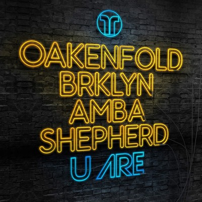 Paul Oakenfold Feat. BRKLYN And Amba Shepherd – U Are