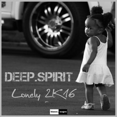 Deep.Spirit – Lonely 2K16-2K17