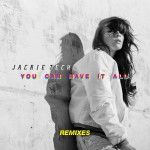 Jackie Tech - You Can Have It All (Remixes)
