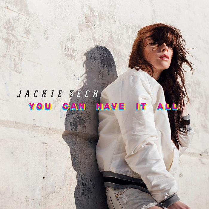 Jackie Tech – You Can Have It All